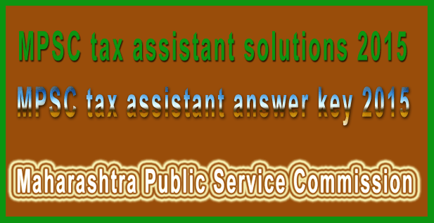 MPSC tax assistant answer key 2015