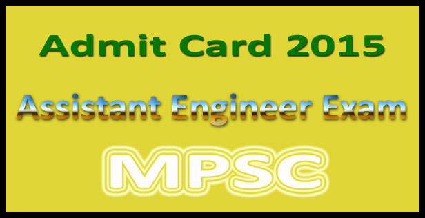 MPSC assistant engineer admit card 2015