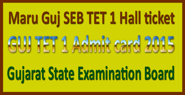 Gujarat TET 2 admit card 2016