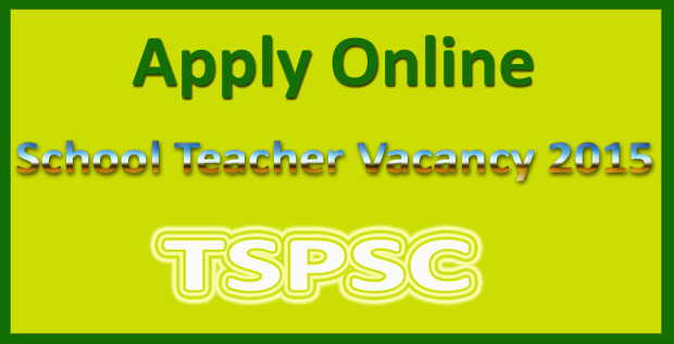 TSPSC teacher vacancy 2015