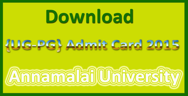 Annamalai university admit card Dec 2015