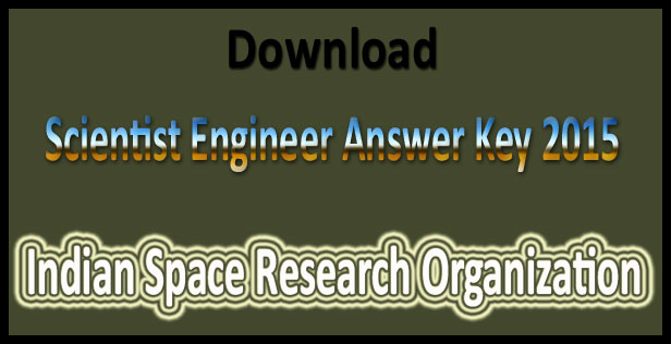 ISRO scientist engineer answer key 2015