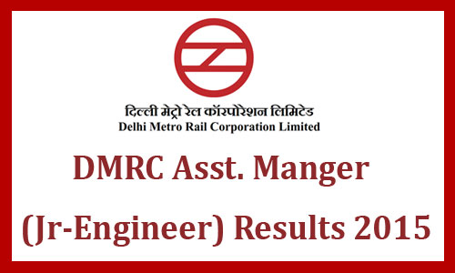 DMRC junior engineer result 2015