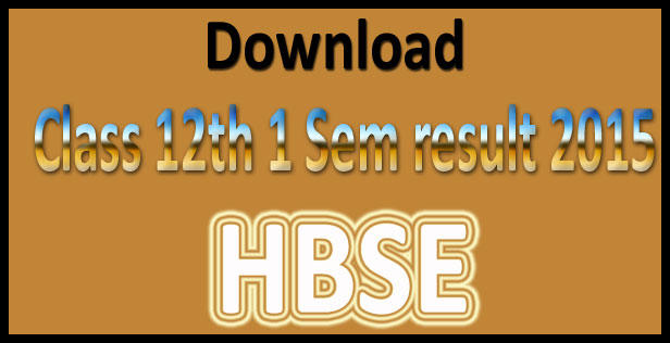 HBSE 12th result 1st semester 2015