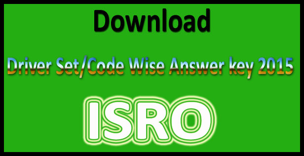 ISRO driver answer key 2015