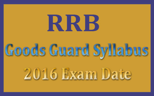 RRB goods guard exam date 2016