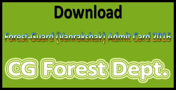 CG forest guard admit card 2016