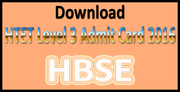 HTET level 3 admit card 2016