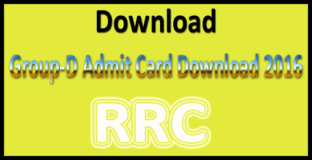 RRC group d admit card 2016