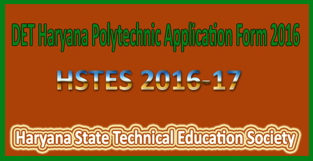 DET Haryana Polytechnic Application Form 2016