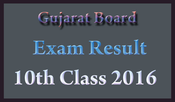 Gujarat 10 Result 2016