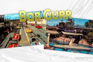 Walt Disney Inspirations: Bob Gurr