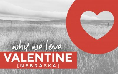 Why we love Valentine, Nebraska