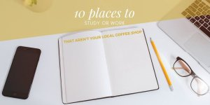 10 places to study or work