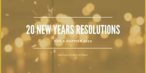 20 New Years Resolutions for a happier 2020