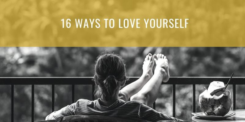 16 Ways to Love Yourself