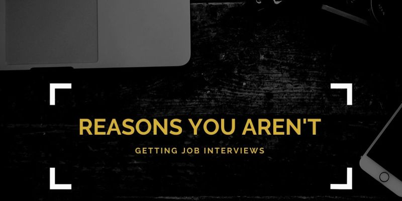 Reasons (aside from being unqualified) you aren't getting job interviews
