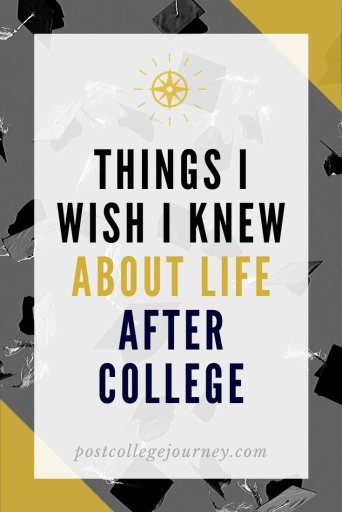 life after college - things I wish I knew | adjusting to life after college