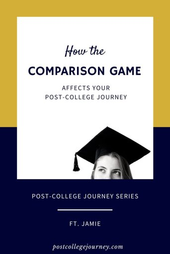 adjusting to life after college | How the comparison game affects your post college journey