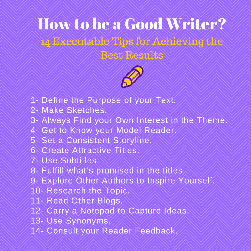 How To Be A Good Writer? Tips To Empower Your Texts