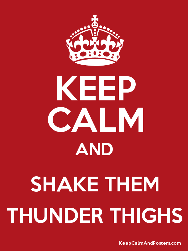 Image result for keep calm and work your thighs