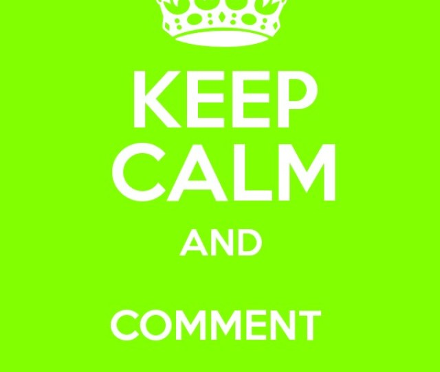 Keep Calm And Comment Your Kik Names Poster