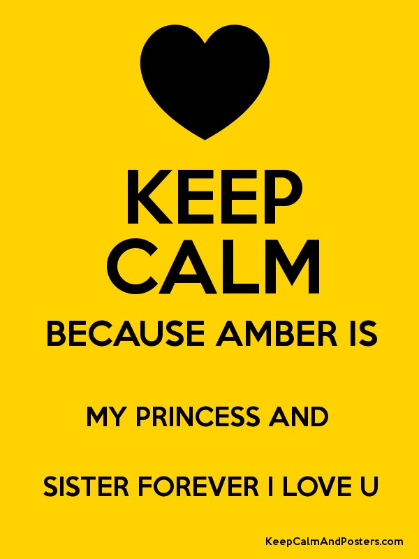 Keep Calm And Love Amber