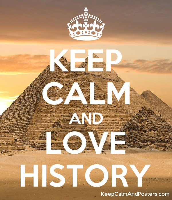 KEEP CALM AND LOVE HISTORY Poster