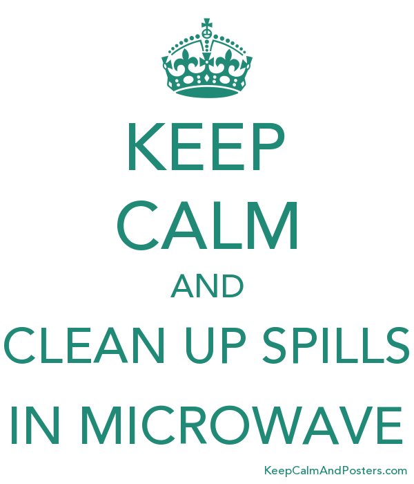 keep calm and clean up spills in