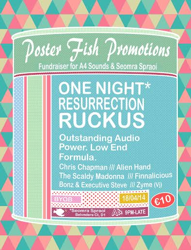 Resurrection Ruckus With A4 Sounds 18 April 2014