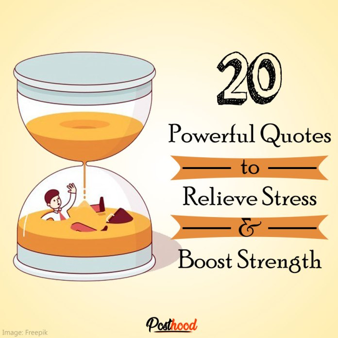 How to manage stress? 20 stress relieving quotes by famous people. Best Motivational Quotes to Relieve Stress.