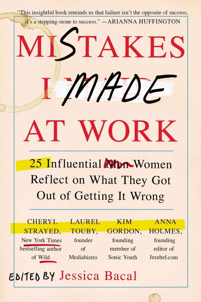 Mistakes I Made At Work. Read these 25 most influential woman reflects on what they got out of getting it wrong. Best books for inspiring entrepreneur, especially if you're woman.