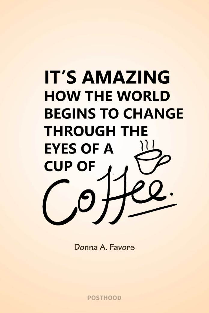 80 inspirational coffee quotes to fuel your mind and keep you creative and motivated enough to accomplish your office work.