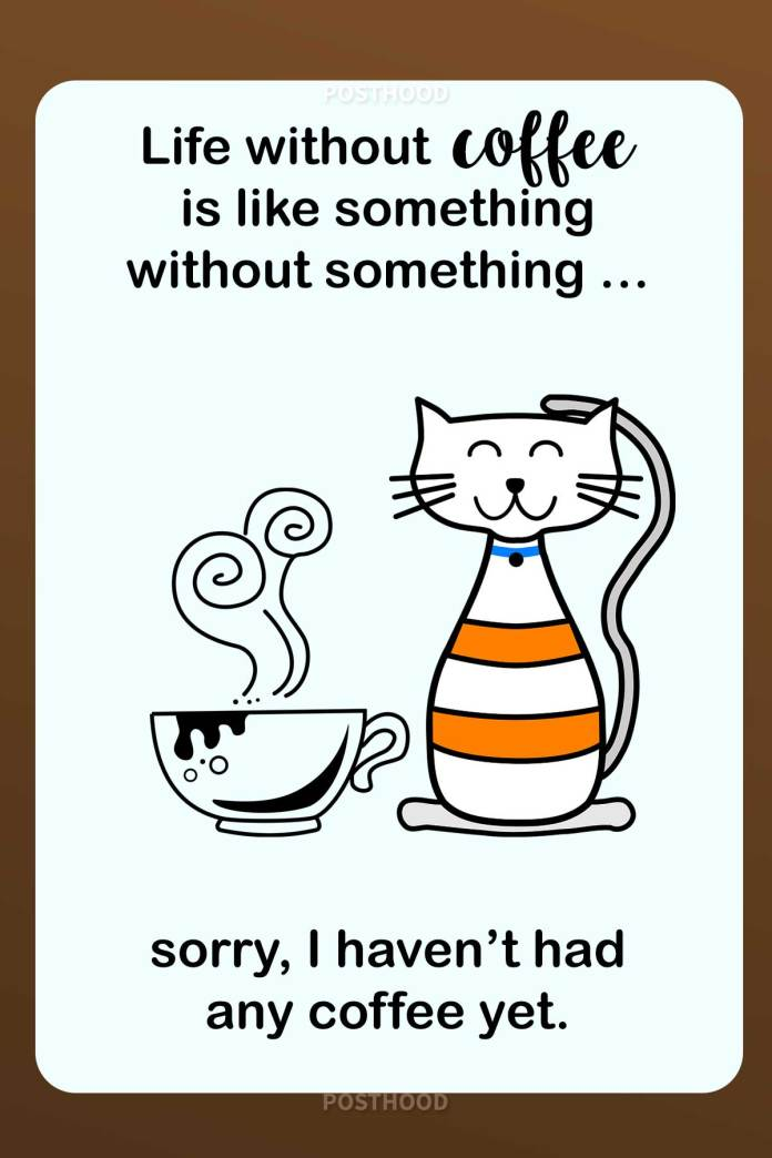 80 Fun and hilarious coffee quotes about how you behave without coffee. Best coffee quotes to share with your friends and other coffee lovers.