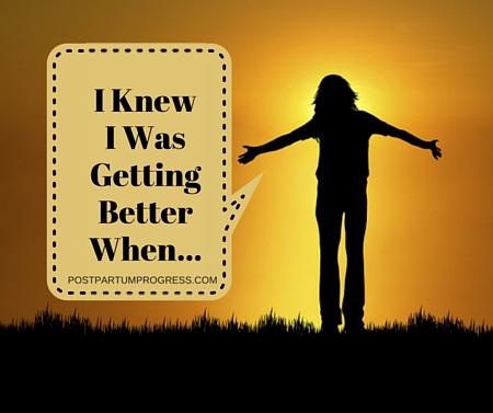 70 Postpartum Depression Survivors Share How They Knew They Were Getting Better -postpartumprogress.com