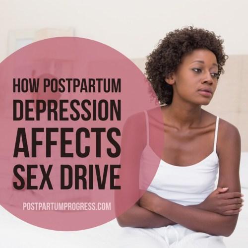 How Postpartum Depression Affects Sex Drive -postpartumprogress.com