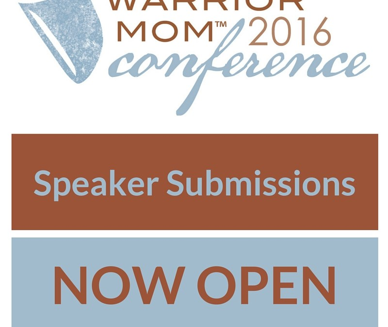Speaker Submissions Now Open for Warrior Mom™ Conference '16