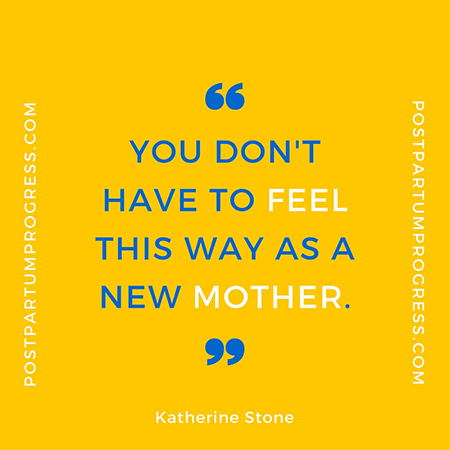 You Don't Have to Feel This Way as a New Mother