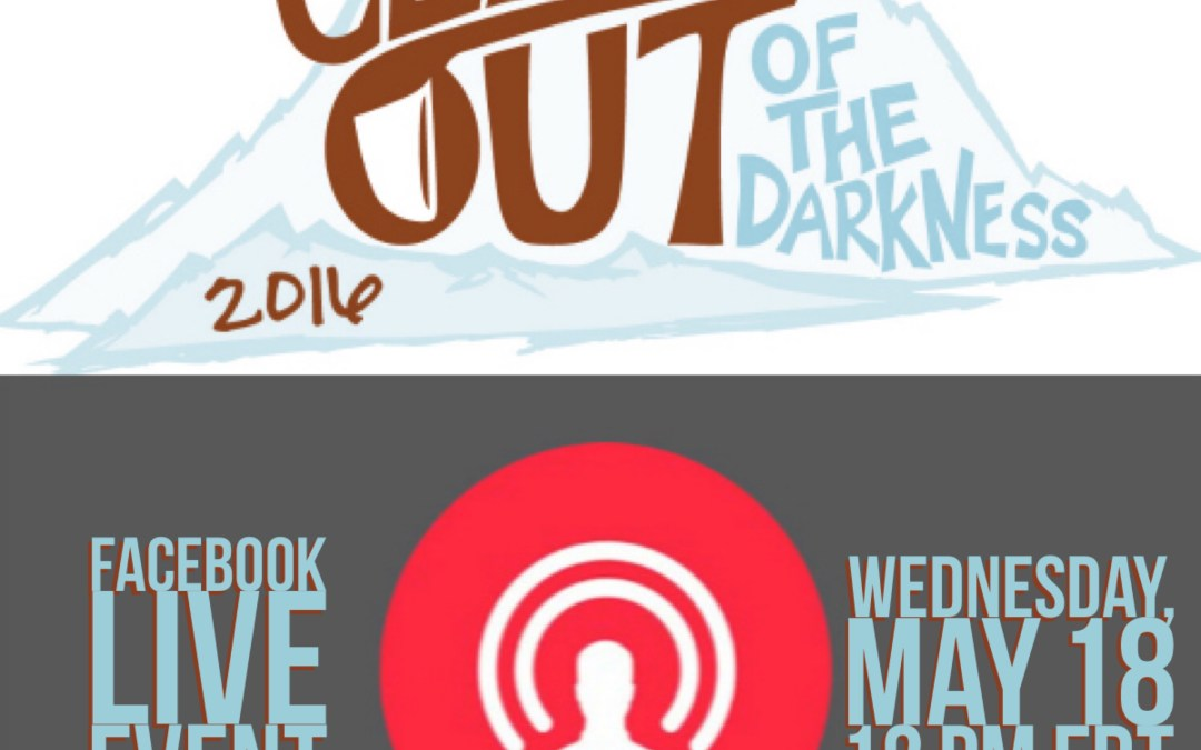 Join Us for a Climb Out of the Darkness Facebook Live Event