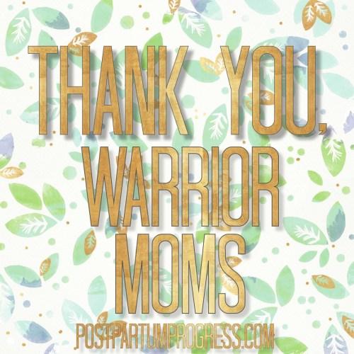 Thank You, Warrior Moms -postpartumprogress.com