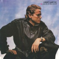 Song Of The Day: Robert Palmer - You Are In My System