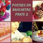 Postres en Brochetas (Parte 2)