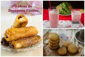 3 Ideas de desayuno fácil
