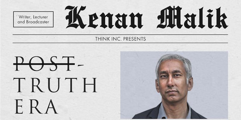 Kenan Malik – Post Truth Era