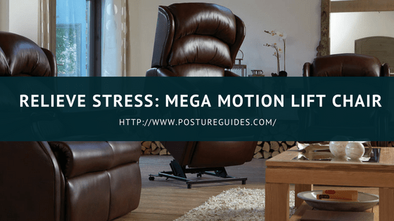 mega motion lift chairs wheelchair pad relieve stress chair review posture guides best recliner