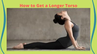 How to Get a Longer Torso