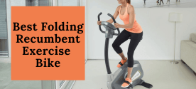 Best Folding Recumbent Exercise Bike