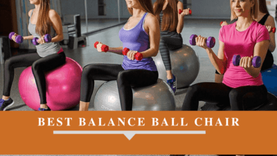 Reviews Of 10 Best Balance Ball Chair