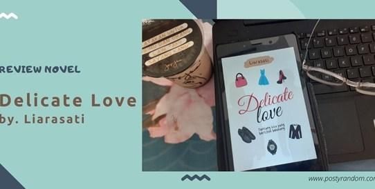 review ulasan novel delicate love liarasati