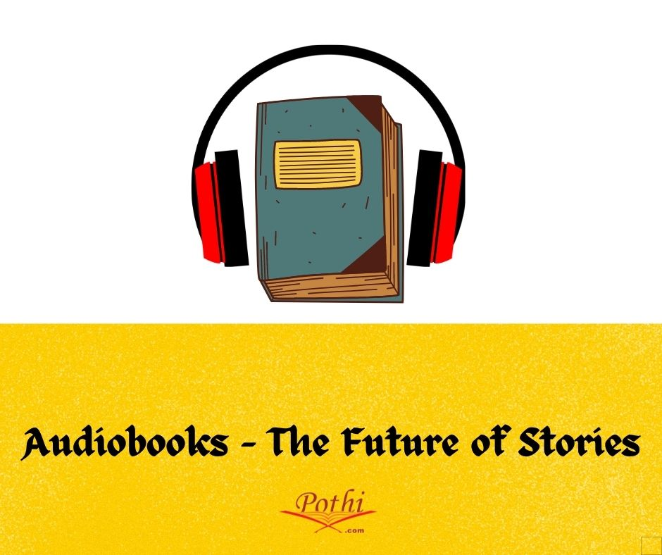 Audiobooks: The Shining Prospect in the Publishing Industry